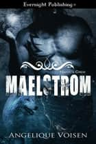 Maelstrom ebook by Angelique Voisen
