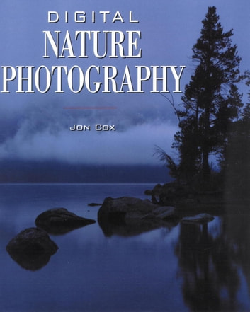 Digital Nature Photography ebook by Jon Cox