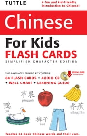 Tuttle Chinese for Kids Flash Cards Kit Vol 1 Simplified Character - [Includes 64 Flash Cards, Downloadable Audio, Wall Chart & Learning Guide] ebook by Tuttle Publishing