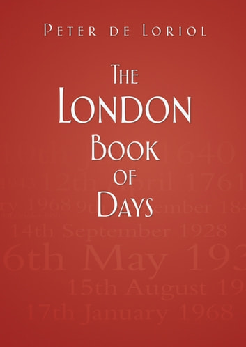 The London Book of Days ebook by Peter de Loriol