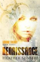 Renaissance - Emerge Trilogy Book 3 ebook by Heather Sunseri