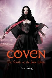 Coven - The Scrolls of the Four Winds ebook by Diane Wing