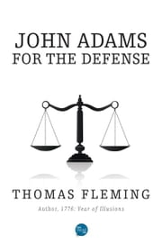 John Adams for the Defense ebook by Thomas Fleming