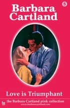 05 Love is Triumphant ebook by Barbara Cartland