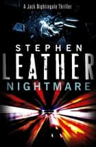 Nightmare - The 3rd Jack Nightingale Supernatural Thriller ebook by Stephen Leather