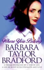 Where You Belong ebook by Barbara Taylor Bradford