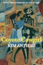 Coyote Cowgirl ebook by Kim Antieau