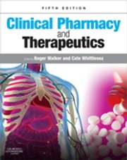 Clinical Pharmacy and Therapeutics E-Book ebook by Roger Walker, BPharm, PhD,...