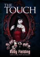 The Touch ebook by Ruby Fielding