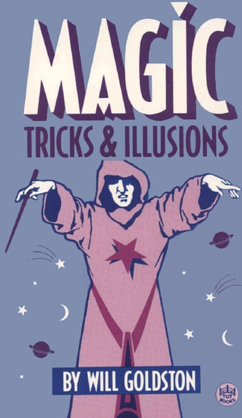 Magic Tricks & Illusions ebook by Will Goldston