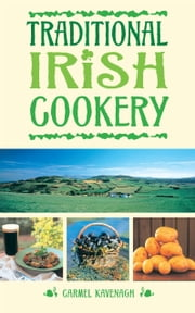 Traditional Irish Cookery ebook by Kavenagh Carmel