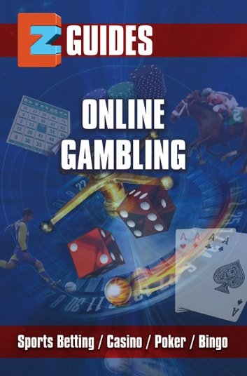 Online Gambling - Sports Betting/Casino / Poker / Bingo ebook by The Cheat Mistress
