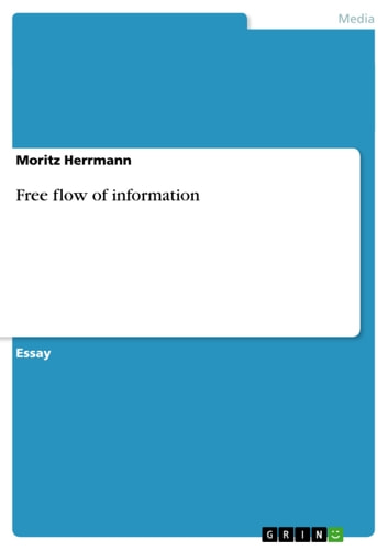 Free flow of information ebook by Moritz Herrmann