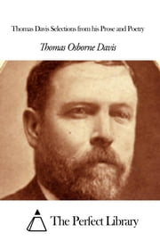 Thomas Davis Selections from his Prose and Poetry ebook by Thomas Osborne Davis