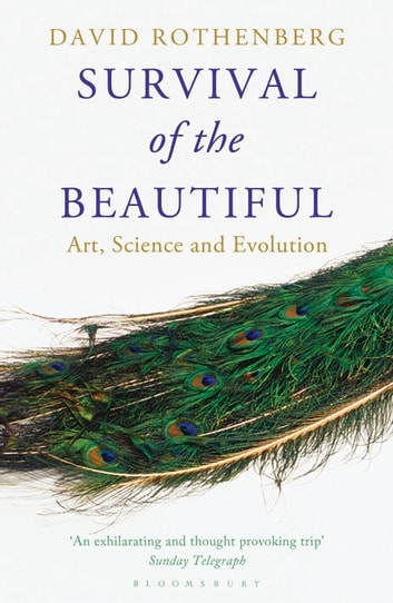 Survival of the Beautiful - Art, Science, and Evolution ebook by David Rothenberg