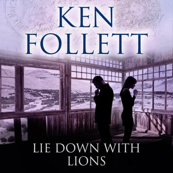 Lie Down With Lions audiobook by Ken Follett