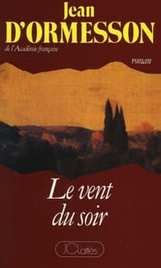 Le vent du soir ebook by Jean d'Ormesson