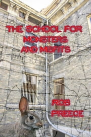 The School for Monsters and Misfits ebook by Rob Preece