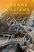 Bride of Thunder ebook by Jeanne Williams