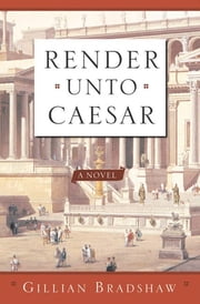 Render Unto Caesar ebook by Gillian Bradshaw