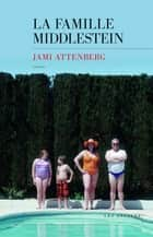 La Famille Middlestein ebook by Jami ATTENBERG