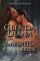 Unwanted Bride ebook by Glenda Diana