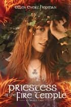 Priestess of the Fire Temple ebook by Ellen Evert Hopman