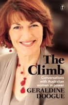 The Climb - Conversations with Australian Women in Power eBook par Geraldine Doogue