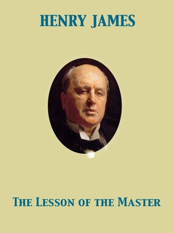 The Lesson of the Master ebook by Henry James