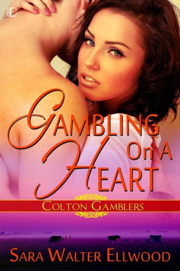 Gambling On a Heart ebook by Sara Walter Ellwood