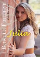 Benedikt Furtmayr (2) - Julia ebook by Walter Bachmeier
