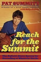 Reach for the Summit ebook by Pat Summitt