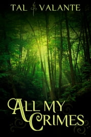All My Crimes ebook by Tal Valante