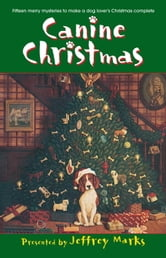 Canine Christmas ebook by Deborah Adams,Melissa Cleary,Mark Graham,Patricia Guiver