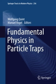Fundamental Physics in Particle Traps ebook by W. Quint,Manuel Vogel