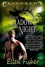 The Shadows of Night (Kindred) ebook by Ellen Fisher