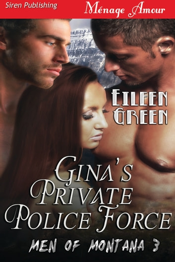 Gina's Private Police Force ebook by Eileen Green