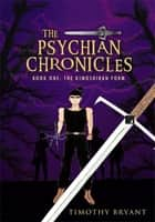 The Psychian Chronicles - Book One: The Kimoshiran Form ebook by Timothy Bryant