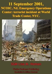 11 September 2001, NCOIC, NJ; Emergency Operations Center: Terrorist Incident At World Trade Center, NYC ebook by SGM Lisa M. Homan