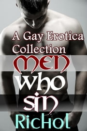 Men Who Sin: A Gay Erotica Collection ebook by Amanda Richol