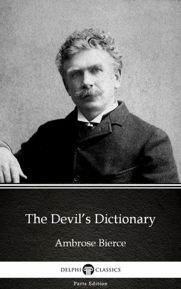 The Devil's Dictionary by Ambrose Bierce (Illustrated) ebook by Ambrose Bierce