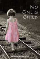 No One's Child ebook by Judith L. McNeil