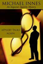 Appleby Talks Again ebook by Michael Innes