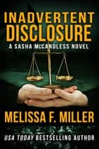 Inadvertent Disclosure ebook by Melissa F. Miller