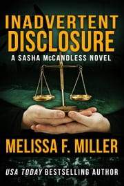 Inadvertent Disclosure - (Sasha McCandless No. 2) ebook by Melissa F. Miller