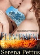 Elemental ebook by Serena Pettus