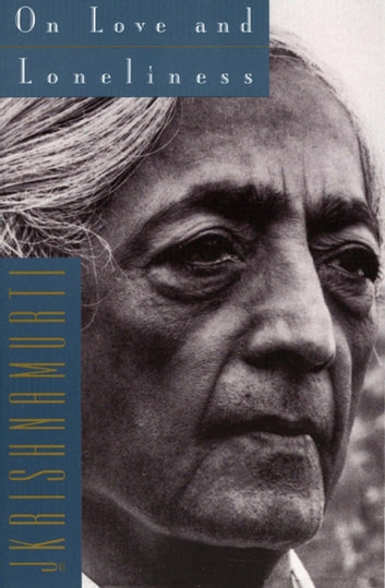 On Love and Loneliness ebook by Jiddu Krishnamurti
