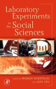 Laboratory Experiments in the Social Sciences ebook by Webster, Murray