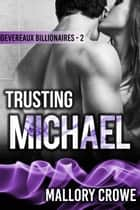 Trusting Michael ebook by Mallory Crowe