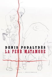 La Peur Matamore ebook by Denis Podalydès